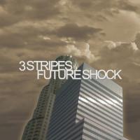 3 Stripes – Future Shock