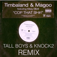 Timbaland & Magoo ft. Missy Elliot – Cop That SH#! – Tall Boys & Knock2 Remix
