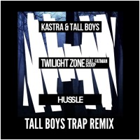 Kastra & Tall Boys – Twilight Zone ft. Fatman Scoop – Tall Boys Trap Remix