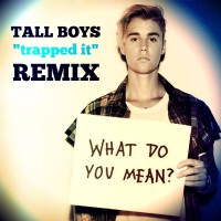 Justin Bieber – What Do You Mean? – Tall Boys Remix